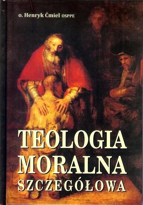okładka Teologia moralna szczegółowa, Książka   Ćmiel Henryk