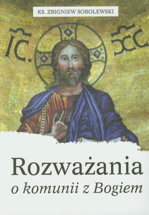 okładka Rozważania o komunii z Bogiem, Książka | Sobolewski Zbigniew