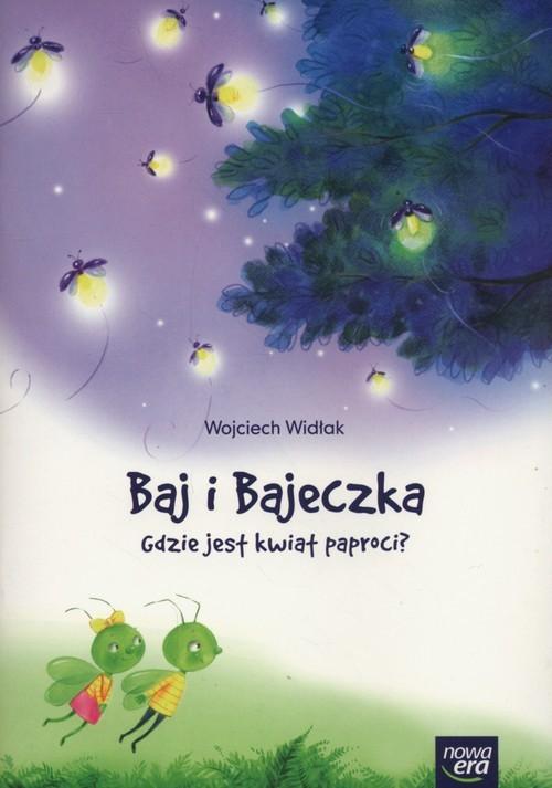 okładka Baj i Bajeczka Gdzie jest kwiat paproci? książeczka z kodem do  Balon Blumksiążka |  | Wojciech Widłak