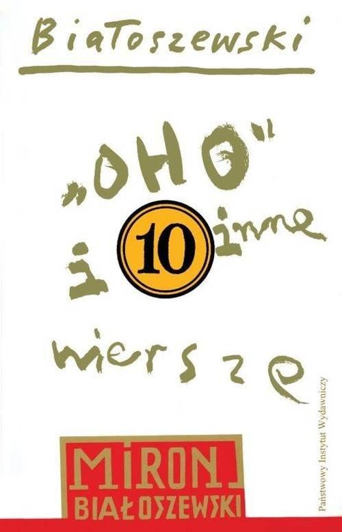 okładka Utwory zebrane Tom 10 10 Oho i inne wiersze opublikowane po 1980książka      Miron         Białoszewski Miron Białoszewski