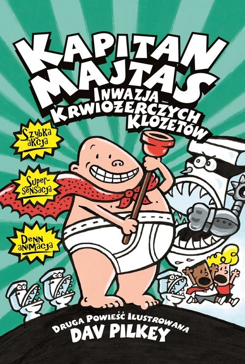 okładka Kapitan Majtas Inwazja Krwiożerczych Klozetów, Książka | Dav Pilkey