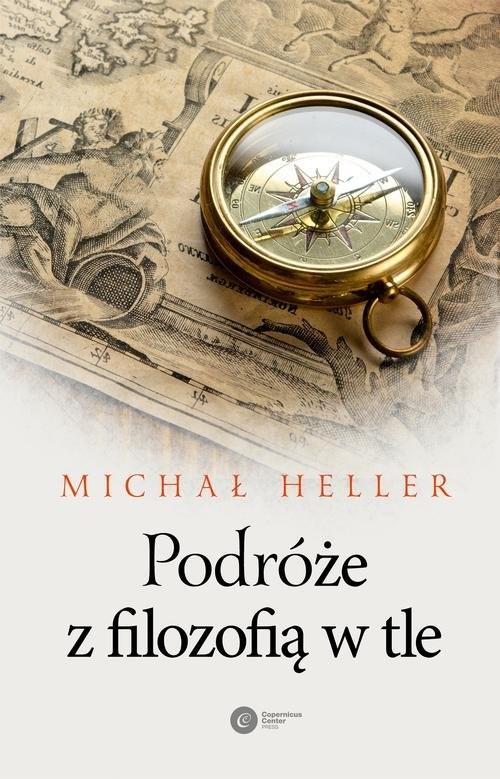 okładka Podróże z filozofią w tle, Książka | Heller Michał