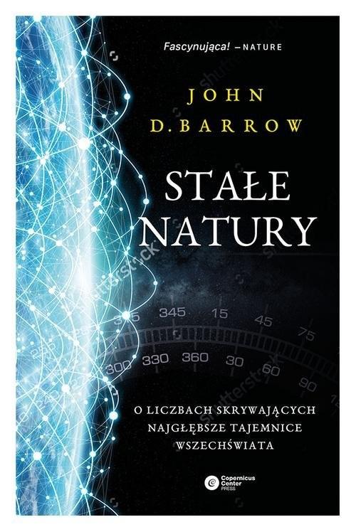 okładka Stałe natury O liczbach skrywających najgłębsze tajemnice Wszechświata, Książka | Barrow John D.