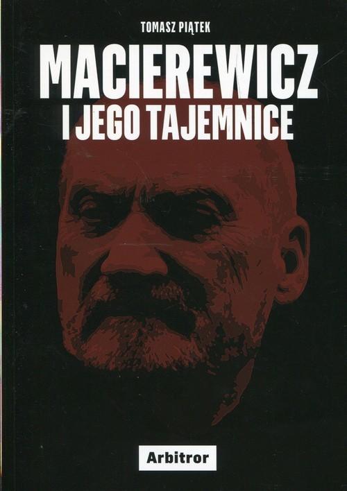 okładka Macierewicz i jego tajemnice, Książka | Piątek Tomasz
