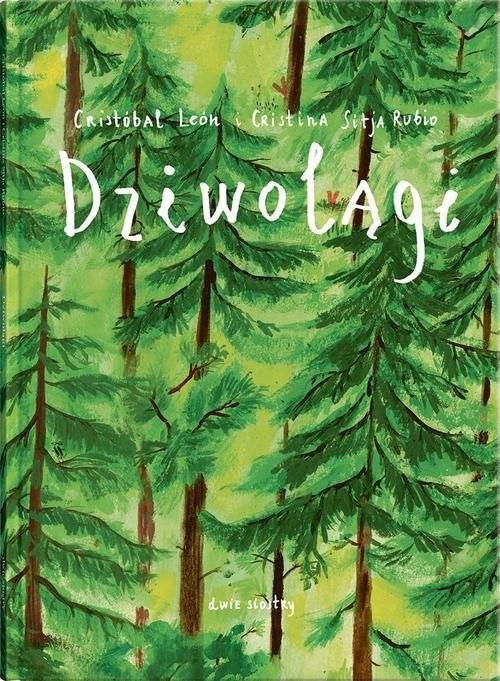 okładka Dziwolągi, Książka | Cristobal Leon, Cristina Lubio