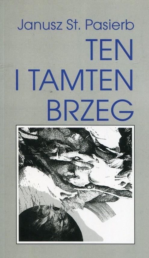 okładka Ten i tamten brzeg, Książka | Janusz Stanisław Pasierb