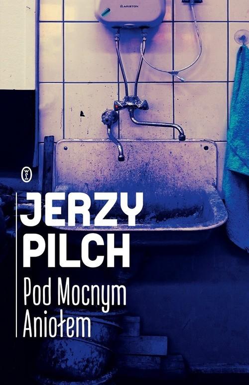 okładka Pod Mocnym Aniołem, Książka | Jerzy Pilch