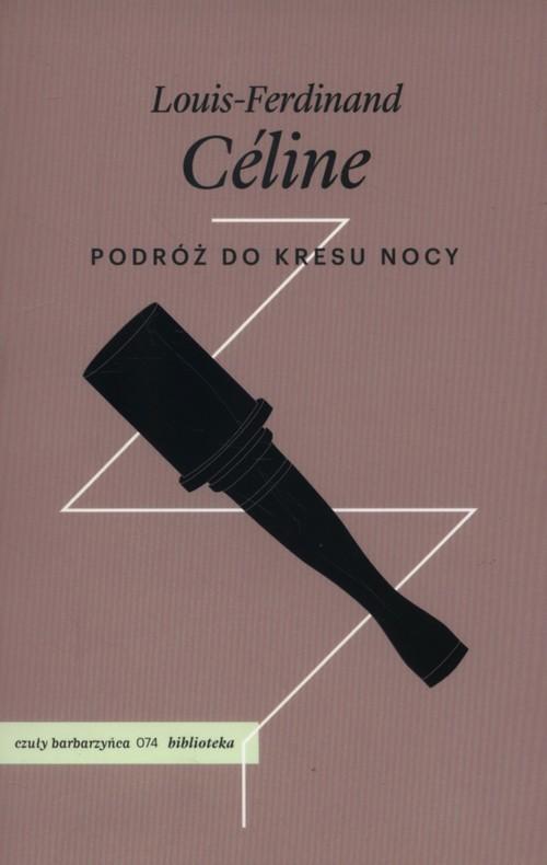 okładka Podróż do kresu nocy, Książka | Celine Louis-Ferdinand