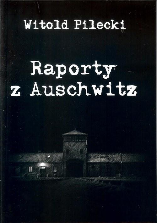 okładka Raporty z Auschwitz, Książka | Pilecki Witold