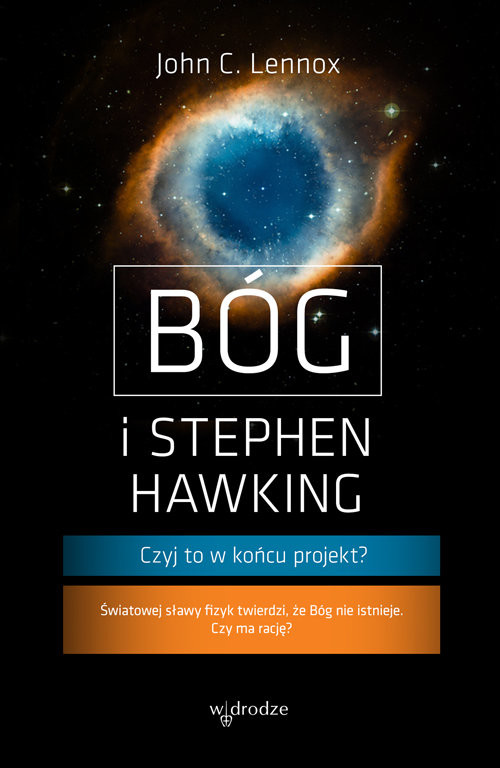 okładka Bóg i Stephen Hawking Czyj to w końcu projekt?, Książka | John C. Lennox