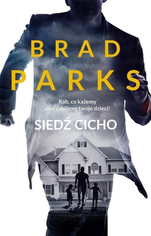 okładka Siedź cicho, Książka   Parks Brad