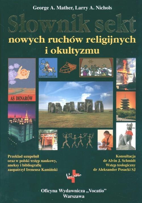 okładka Słownik sekt nowych ruchów religijnych i okultyzmu, Książka   George A. Mather, Larry A. Nichols