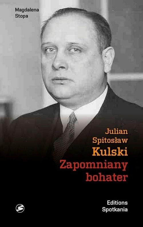 okładka Julian Kulski Zapomniany bohater Prezydent okupowanej, walczącej Warszawy, Książka | Stopa Magdalena
