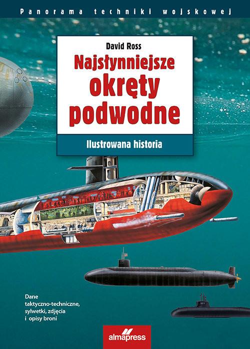 okładka Najsłynniejsze okręty podwodne Ilustrowana historia, Książka | Ross David
