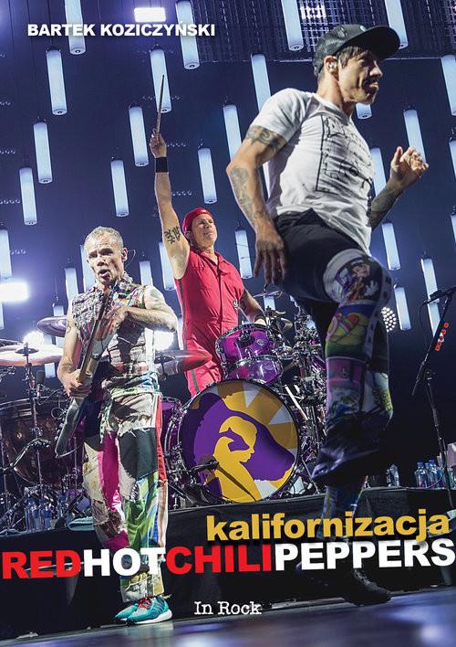 okładka Kalifornizacja Red Hot Chili Peppers, Książka | Koziczyński Bartek