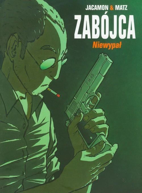 okładka Zabójca Tom 1 Niewypał, Książka | Luc Jacamon, Alexis Matz