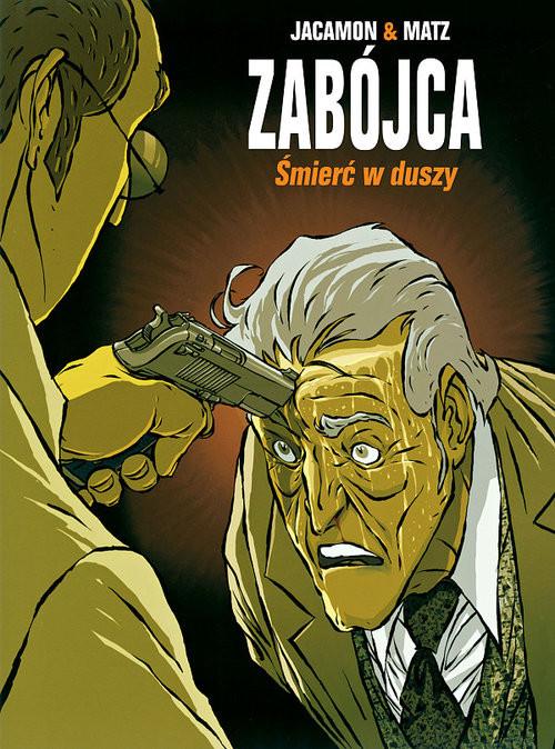 okładka Zabójca Tom 5 Śmierć w duszy, Książka | Luc Jacamon, Alexis Matz