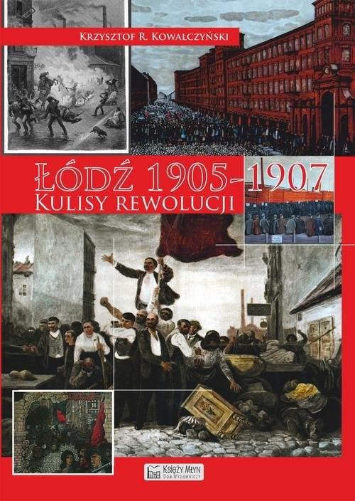 okładka Łódź 1905 Kulisy rewolucji, Książka | Krzysztof R. Kowalczyński