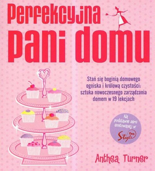 okładka Perfekcyjna pani domu, Książka   Turner Anthea