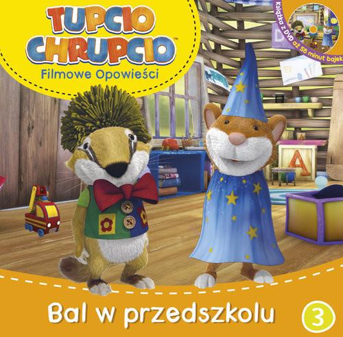 okładka Tupcio Chrupcio Filmowe opowieści Tom 3 Bal w przedszkolu, Książka |
