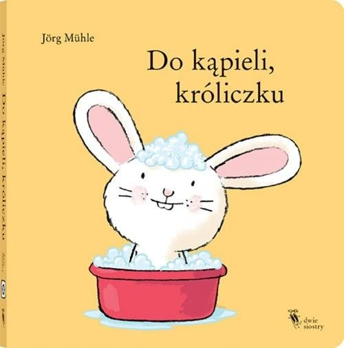 okładka Do kąpieli, króliczku, Książka | Muhle Jorg