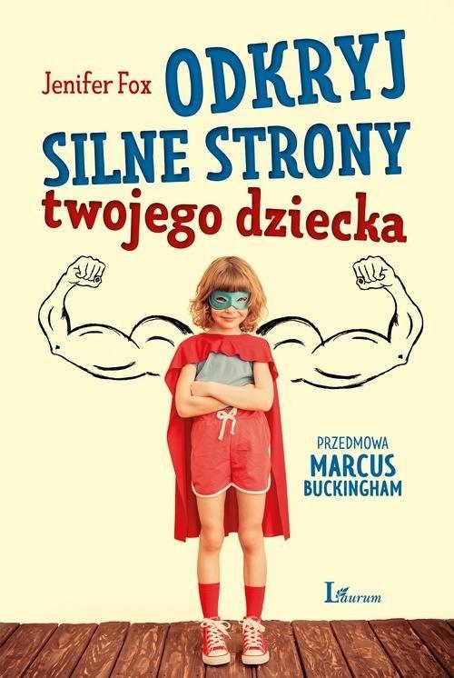 okładka Odkryj silne strony twojego dziecka, Książka | Fox Jenifer