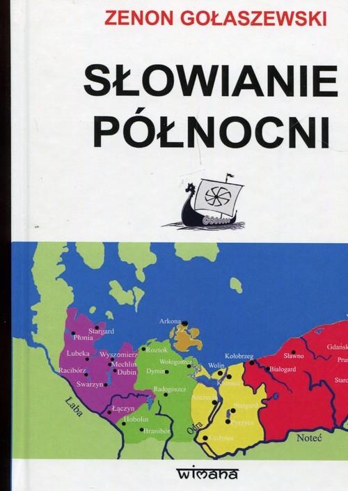 okładka Słowianie północni od starożytności po wiek XIIksiążka |  | Gołaszewski Zenon