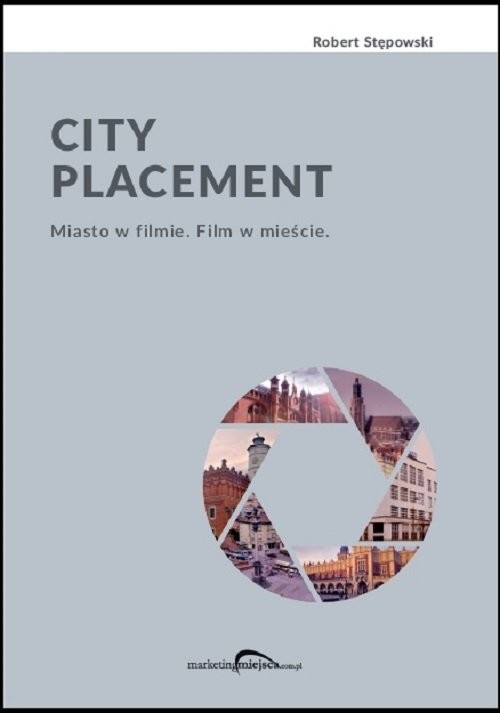 okładka City Placement Miasto w filmie Film w mieścieksiążka      Stępowski Robert