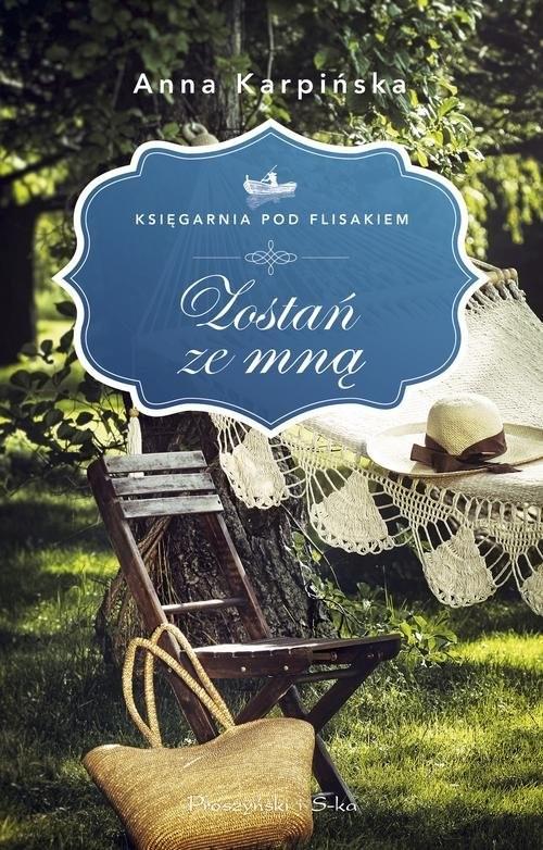 okładka Zostań ze mną Księgarnia pod Flisakiem, Książka | Karpińska Anna