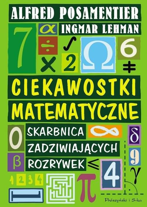 okładka Ciekawostki matematyczne Skarbnica Zadziwiających rozrywek, Książka | Ingmar Lehmann, Alfred S. Posamentier