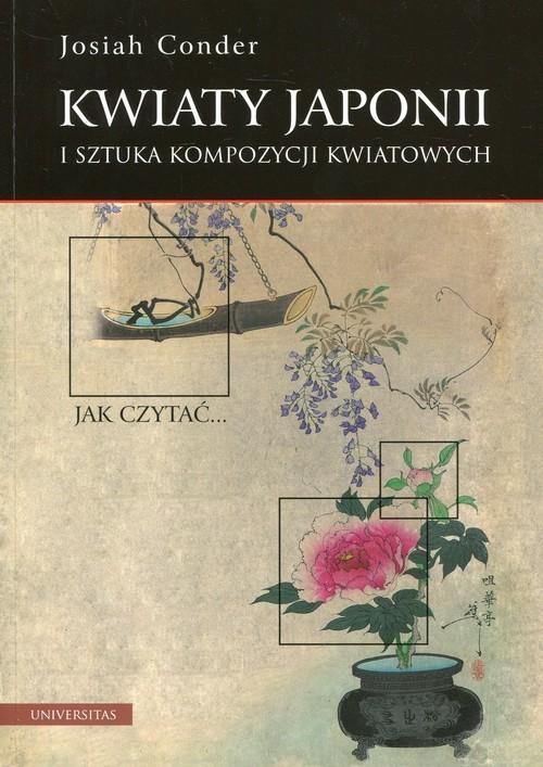 okładka Kwiaty Japonii i sztuka kompozycji kwiatowych, Książka | Conder Josiah
