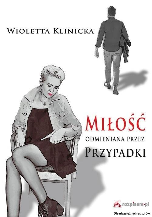 okładka Miłość odmieniana przez przypadki, Książka | Wioletta  Klinicka