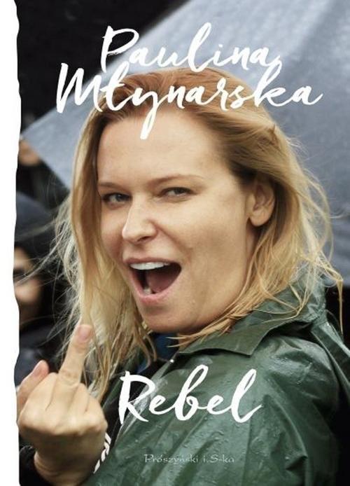 okładka Rebel, Książka | Młynarska Paulina