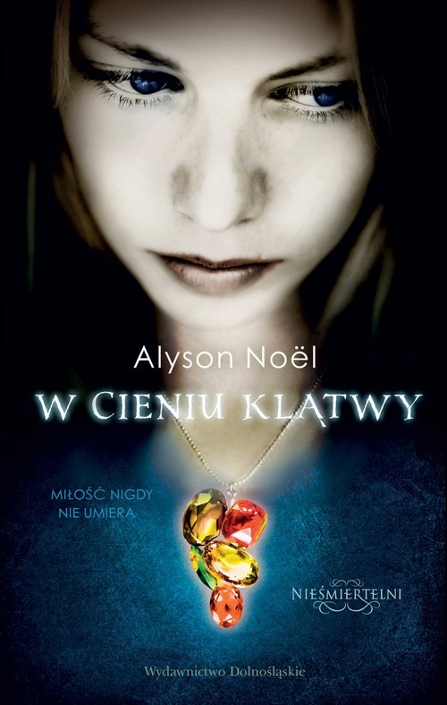 okładka Nieśmiertelni 3 W cieniu klątwy, Książka | Alyson Noël