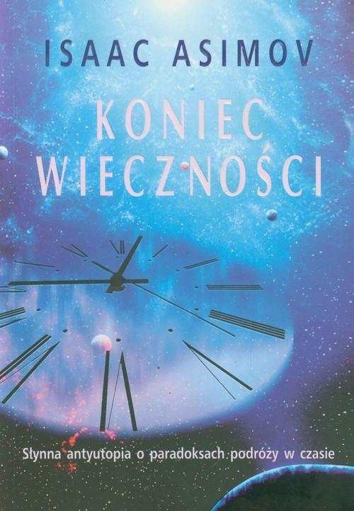 okładka Koniec wieczności, Książka | Asimov Isaac