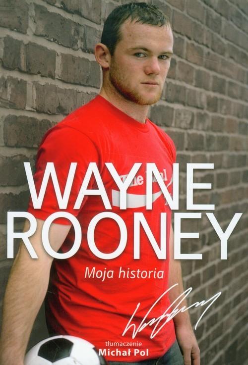 okładka Wayne Rooney Moja historia, Książka | Wayne Rooney