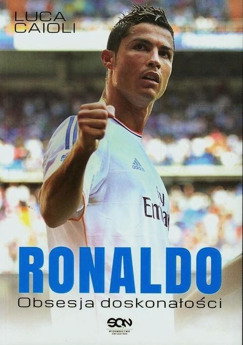 okładka Ronaldo. Obsesja doskonałości '13, Książka | Caioli Luca