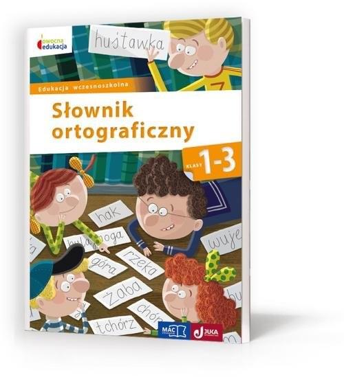 okładka Owocna edukacja Słownik ortograficzny 1-3 Edukacja wczesnoszkolna, Książka |