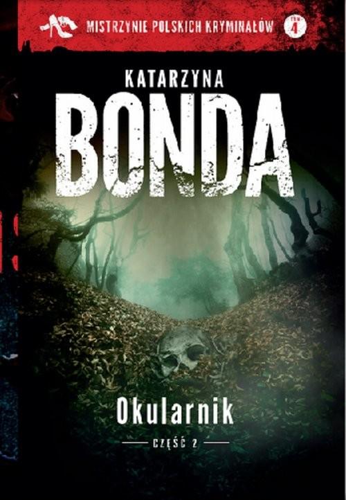 okładka Okularnik Część 2, Książka | Katarzyna Bonda