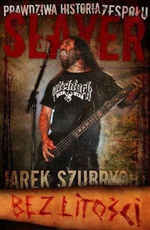 okładka Slayer Bez Litościksiążka |  | Szubrycht Jarosław