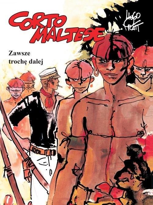 okładka Corto Maltese Tom 3 Zawsze trochę dalej, Książka | Pratt Hugo