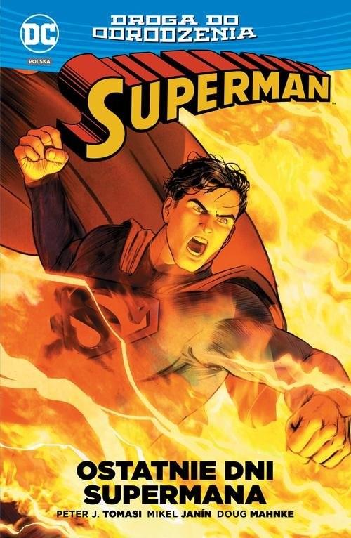 okładka Superman Ostatnie dni Supermana / Droga do odrodzenia, Książka | Peter J. Tomasi, Mikel Janín, Doug Mahnke