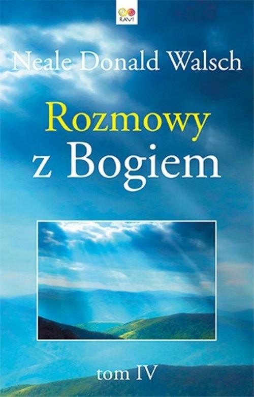 okładka Rozmowy z Bogiem Tom 4, Książka | Neale Donald Walsch