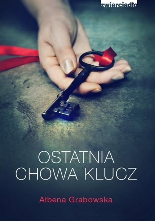 okładka Ostatnia chowa klucz, Książka   Grabowska Ałbena