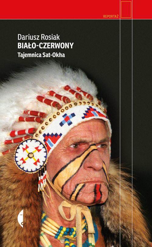 okładka Biało-czerwony Tajemnica Sat-Okha, Książka | Rosiak Dariusz