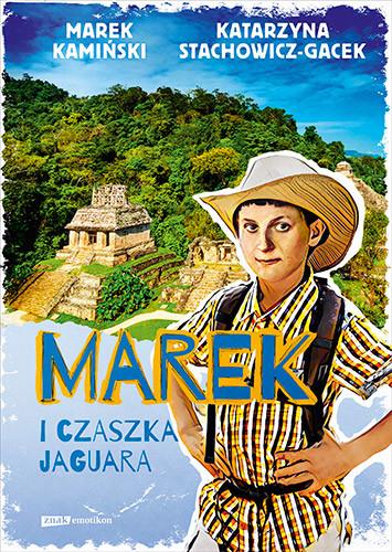 okładka Marek i czaszka jaguara, Książka | Kamiński Marek, Stachowicz-Gacek Katarzyna