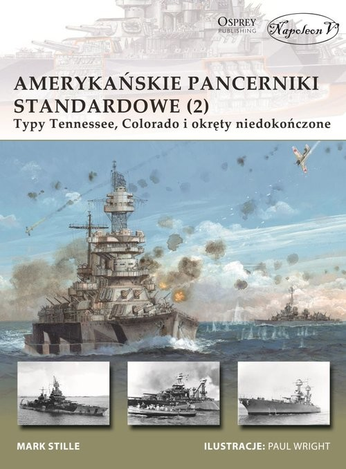 okładka Amerykańskie pancerniki standardowe 1941-1945 (2) Typy Tennessee, Colorado i okręty niedokończone, Książka | Stille Mark