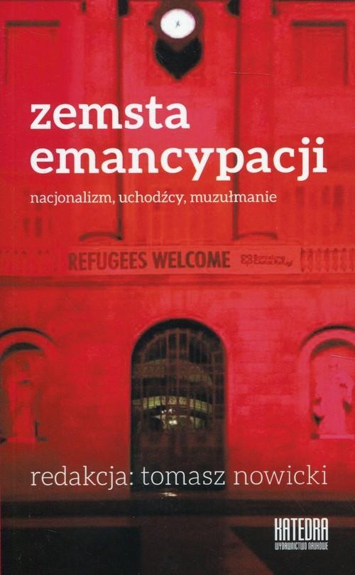 okładka Zemsta emancypacji Nacjonalizm, uchodźcy, muzułmanie, Książka |