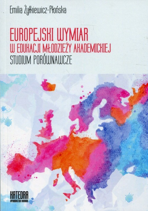 okładka Europejski wymiar w edukacji młodzieży akademickiej Studium porównawcze, Książka | Żyłkiewicz-Płońska Emilia