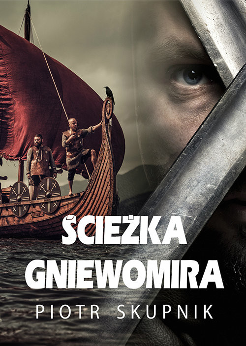 okładka Ścieżka Gniewomira, Książka | Piotr Skupnik